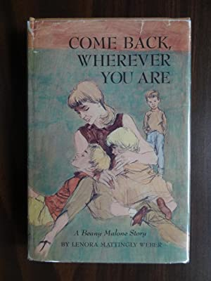 Come Back, Wherever You Are: A Beany Malone Story: Weber, Lenora Mattingly