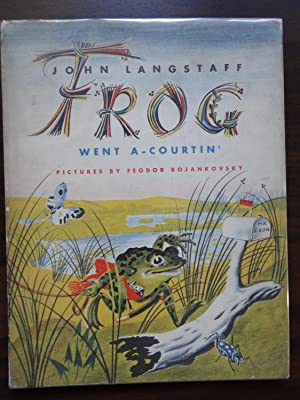 Frog Went A-Courtin' **First Printing - 1956: Langstaff, John