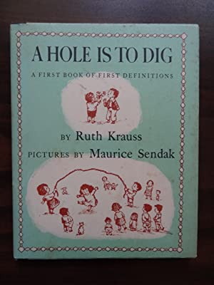 A Hole is to Dig *Signed By: Krauss, Ruth