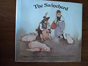 The Swineherd: Andersen, Hans Christian. Translated from the Danish by Anthea Bell