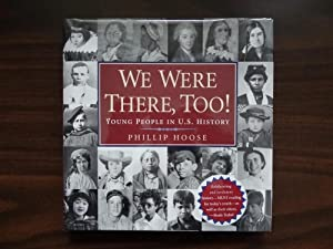 We Were There, Too! Young People in U.S. History: Hoose, Philip