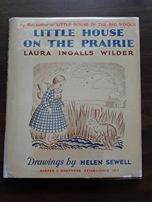 Little House on the Prairie: Wilder, Laura Ingalls. Illustrated by Helen Sewell.