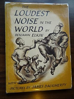 The Loudest Noise in the World: Elkin, Benjamin