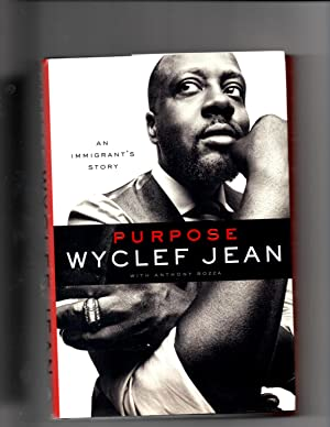 Purpose : An Immigrant's Story: Jean, Wyclef; Bozza, Anthony