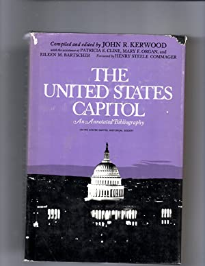 The United States Capitol; an Annotated Bibliography: Kerwood, John R.