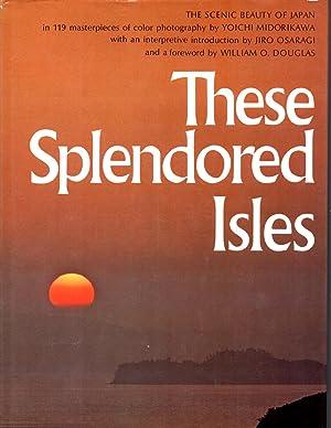 These Splendored Isles: The Scenic Beauty of: Midorikawa, Yoichi;Kushida, Magoichi