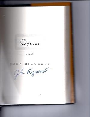 Oyster: A Novel: Biguenet, John