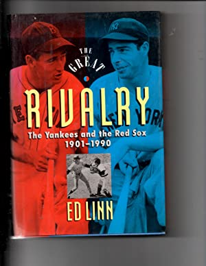 The Great Rivalry: The Yankees and the Red Sox 1901-1990