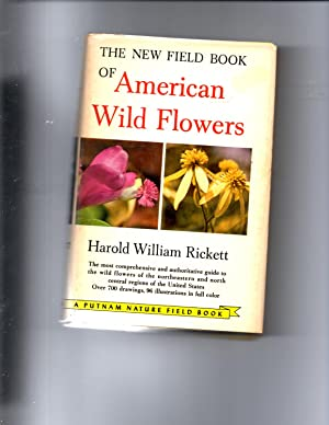 The New Field Book of American Wild: Rickett, Harold William