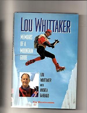 Lou Whittaker: Memoirs of a Mountain Guide: Whittaker, Lou & Gabbard, Andrea