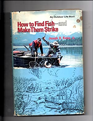 How to Find Fish and Make Them: Bates Jr., Joseph