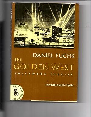 The Golden West: Hollywood Stories: Fuchs, Daniel
