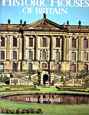 Historic Houses of Britain: Girouard, Mark