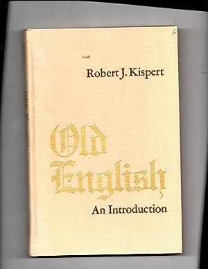 Old English An Introduction: Kispert, Tobert J.