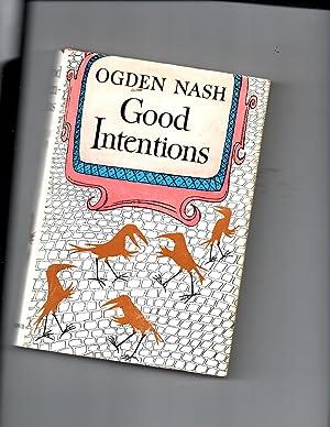 Good Intentions: Nash, Ogden