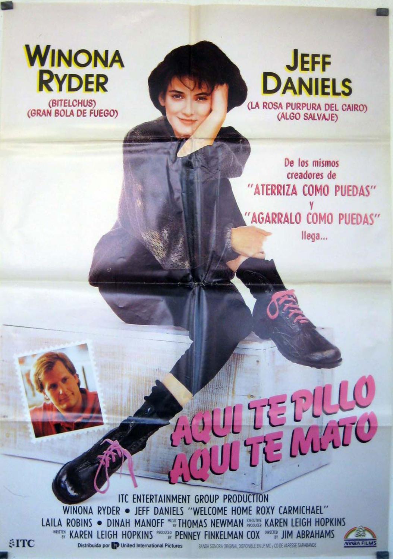 Welcome Home Roxy Carmichael Movie Posteraqui Te Pillo Aqui Te