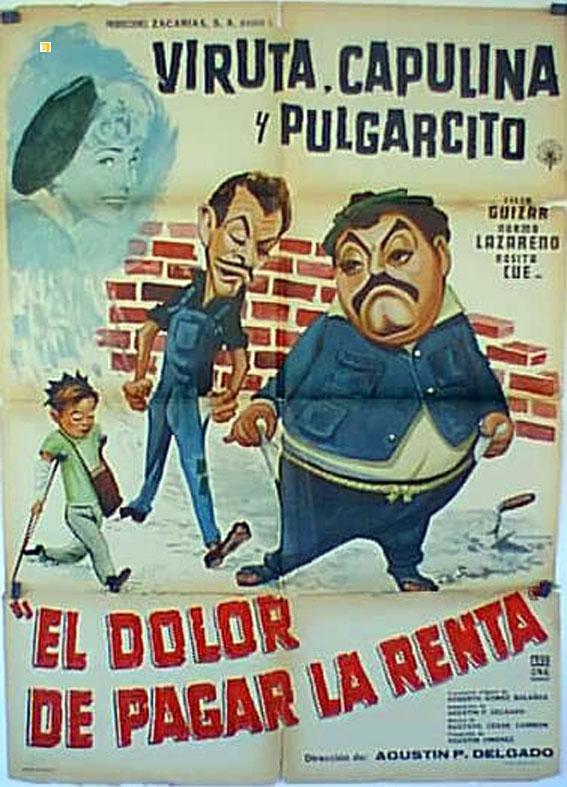 EL DOLOR DE PAGAR LA RENTA MOVIE POSTER/DOLOR DE PAGAR LA RENTA, EL/POSTER DOLOR DE PAGAR LA RENTA, EL - 1960, Dir: DELGADO, Cast: VIRUTA, CAPULINA, PULGARCITO, , , Nac. film: MEXICO, Company: , Designer: , , Nac. poster: MEX