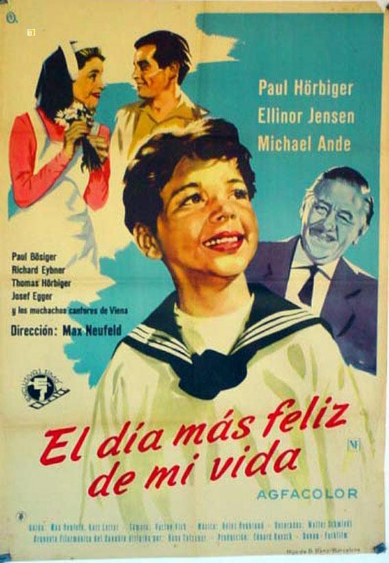 DER SCHÖNSTE TAG MEINES LEBENS MOVIE POSTER/DIA MAS FELIZ DE MI VIDA, EL/POSTER DIA MAS FELIZ DE MI VIDA, EL - 1957, Dir: MAX NEUFELD, Cast: PAUL HORBIGER, ELLINOR JENSEN, MICHAEL ANDE, , , Nac. film: ALEMANIA, Company: , Designer