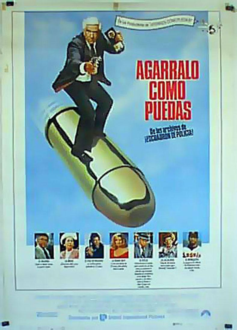 THE NAKED GUN: FROM THE FILES OF POLICE MOVIE POSTER/AGARRALO COMO PUEDAS/POSTER
