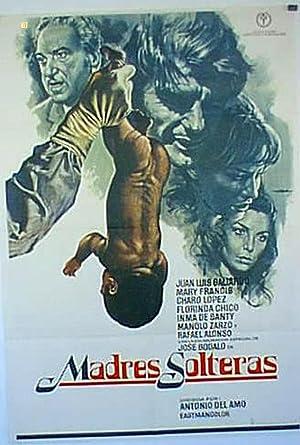 MOVIE POSTER/ MADRES SOLTERAS/ JUAN LUIS GALIARDO/