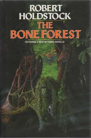 The Bone Forest: Holdstock, Robert