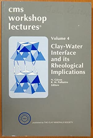 Clay-Water Interface and ts Rheological Implications: Güven, N.; Pollastro,