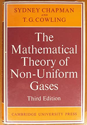 The Mathematical Theory of Non-Uniform Gases: An: Chapman, Sydney; Cowling,