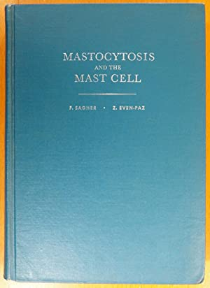 Mastocytosis and the Mast Cell: Sagher, Felix; Even-Paz,