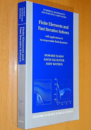 Finite Elements and Fast Iterative Solvers: with: Elman, Howard; Silvester,