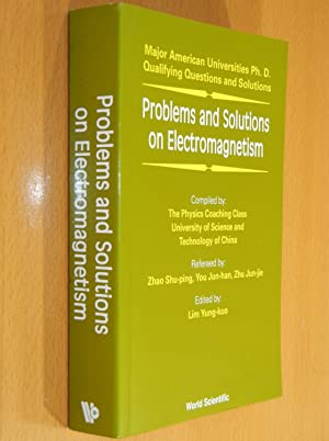 Problems and Solutions on Electromagnetism (Major American: Lim, Yung-kuo (editor);