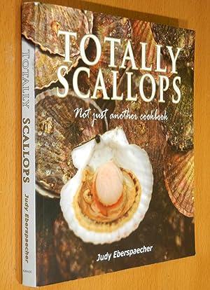 Totally Scallops: Not Just Another Cookbook: Eberspaecher, Judy; Eberspaecher,