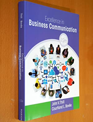 Excellence in Business Communication (Twelfth Edition): Thill, John V.;