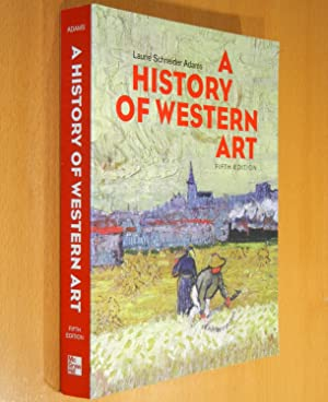 A History of Western Art (Fifth Edition): Adams, Laurie Schneider