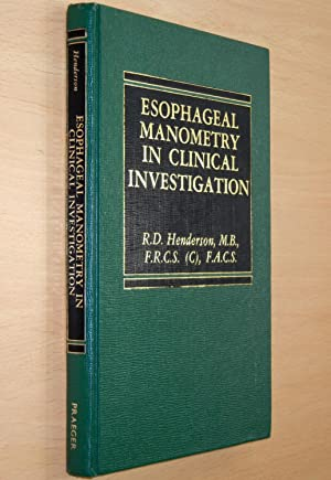 Esophageal Manometry in Clinical Investigation: Henderson, Robert D.