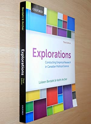 Explorations: Conducting Empirical Research in Canadian Political: Berdahl, Loleen; Archer,