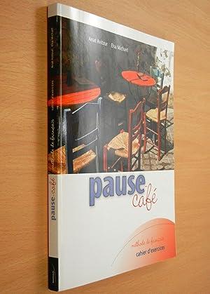 Pause Café. Méthode de français, Cahier d'exercises: Avitzur, Anat; Michaël,