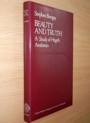 Beauty and Truth: A Study of Hegel's Aesthetics (Oxford Modern Languages & Literature Monographs)