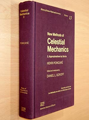 New Methods of Celestial Mechanics: 2. Approximations: Poincare, Henri