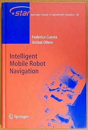 Intelligent Mobile Robot Navigation: Cuesta, Federico; Ollero,