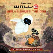 WALL-E Saves the Day: An Out-of-This-World Pop-Up (Wall-E)