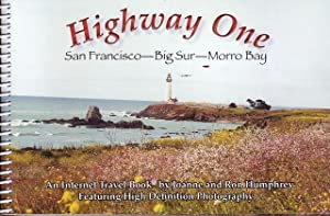 Highway One: San Francisco - Big Sur - Morro Bay A Delightful Trip to Favorite Places Continually...