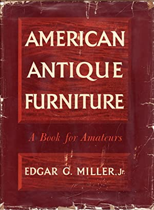American Antique Furniture; a Book for Amateurs, 2 Volumes