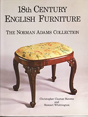 18th Century English Furniture the Norman Adams Collections Whittington