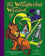 Wonderful Wizard of Oz: A Commemorative Pop-Up: Baum, L. Frank;