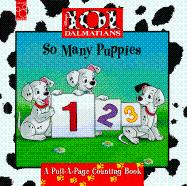 So Many Puppies: a Pull-A-page Counting Book: Disney's 101 Dalmations