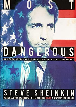 Most Dangerous, Daniel Ellsberg and the Secret Hisotry of the Vietnam War