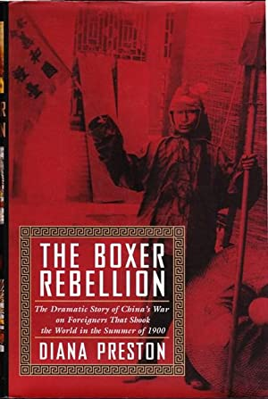 The Boxer Rebellion The Dramatic Story of China's War on Foreigners That Shook the World in the S...