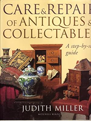 Care and Repair of Antiques and Collectables : A Step-by-Step Guide