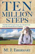 Ten Million Steps Nimblewill Nomad's Epic 10-Month Trek from the Florida Keys to Quebec