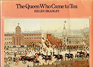 The Queen Who Came to Tea Little, Brown and Company